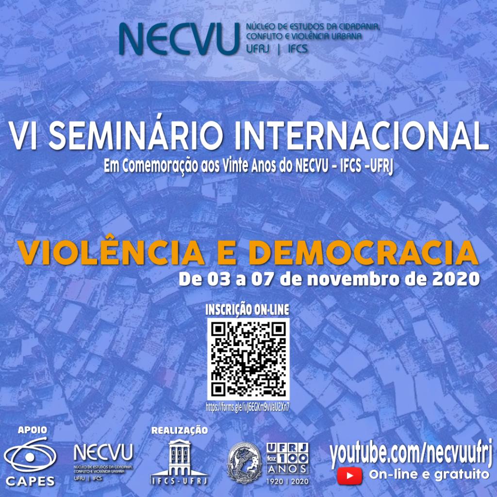"""[2020] Seminário Internacional """"Violência e Democracia"""" Em Comemoração aos 20 Anos do NECVU-UFRJ"""