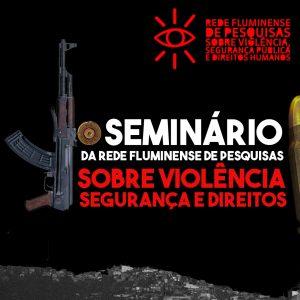 Banner Seminário da Rede Fluminense de Pesquisas sobre Violência, Segurança e Direitos