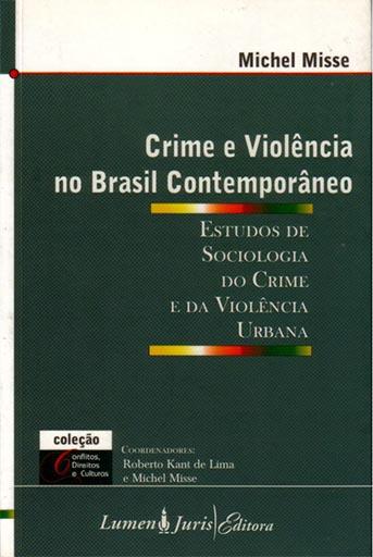 Crime e Violência no Brasil Contemporâneo