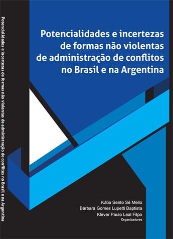 Potencialidades e incertezas de formas não violentas de administração de conflitos no Brasil e na Argentina
