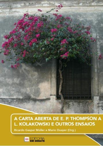 A CARTA ABERTA DE E. P. THOMPSON A L. KOLAKOWSKI E OUTROS ENSAIOS