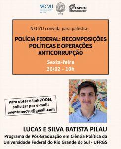 [Palestra] Polícia federal: recomposições políticas e operações anticorrupção