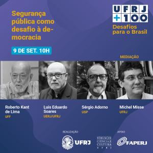 Read more about the article UFRJ+100 | Mesa: Segurança pública como desafio à democracia